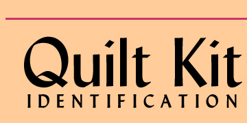 QUILT KIT INDENTIFICATION